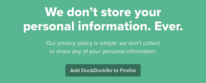 DuckDuckGo never stores your personal info